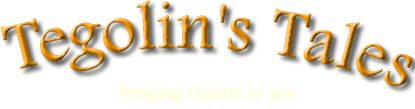 Tegolin's Tales Theatre - bringing theatre to you